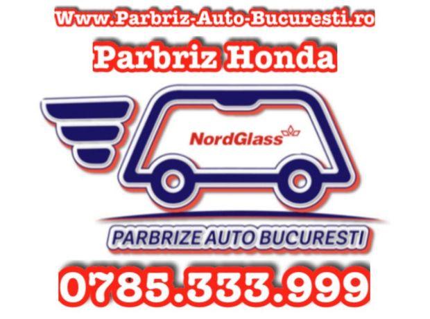 Parbriz, Luneta si Geam HONDA Accord, Civic, CRV, CRZ, HRV, La Domici