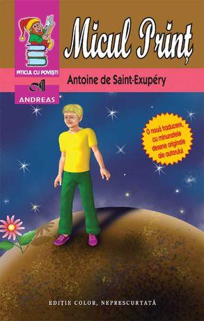 Carte NOUA - Micul Print - Antonie de Saint-Exupery - editie color