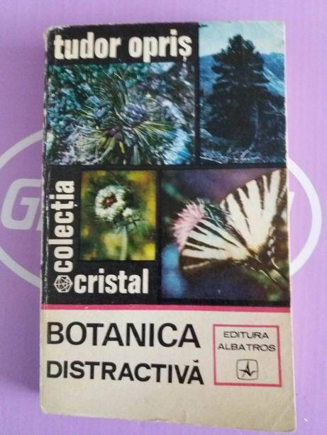 Botanica distractivă - Tudor Opriș