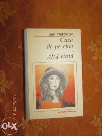 Vand Cartea Casa de pe chei. ALTA VIATA de IURI TRIFONOV