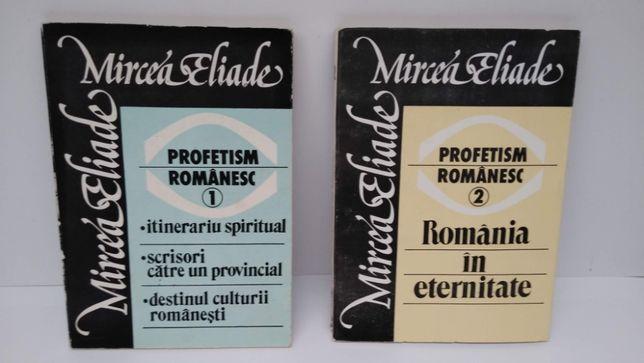 Mircea Eliade - Profetism romanesc - 2 volume -