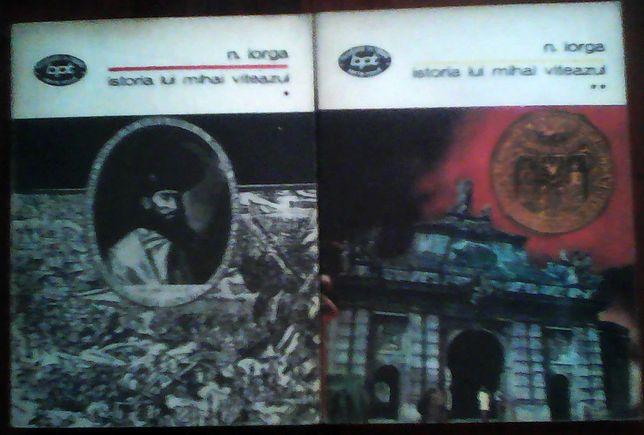 Nicolae Iorga - Istoria lui Mihai Viteazul 2 volume
