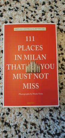 111 Places in Milan That You Must Not Miss, Giulia Castelli Gattinara