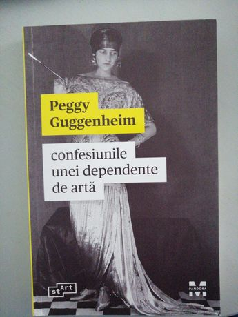 Peggy Guggenheim - confesiunile unei dependente de arta