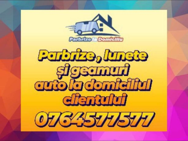Parbriz, Luneta si Geam Dacia Logan, Dokker, Duster La Domiciliu