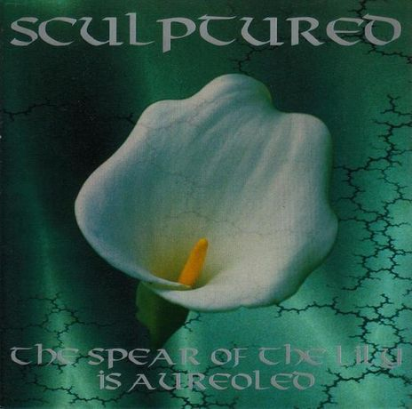 Sculptured – The Spear Of The Lily Is Aureoled от 1998