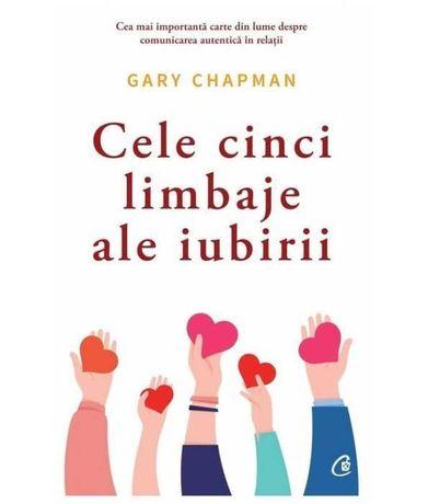 Cele cinci limbaje ale iubirii. Ed a VI-a --- GARY CHAPMAN