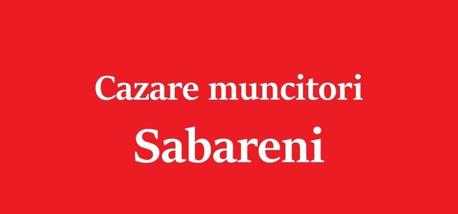 Cazare muncitori Sabareni, 10 km Bucuresti