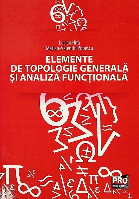 Elemente de topologie și analiză funcțională Bucuresti - imagine 1