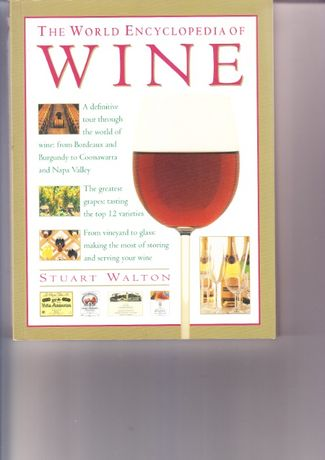The world encyclopedia of wine,Stuart Walton(lb.engleza)
