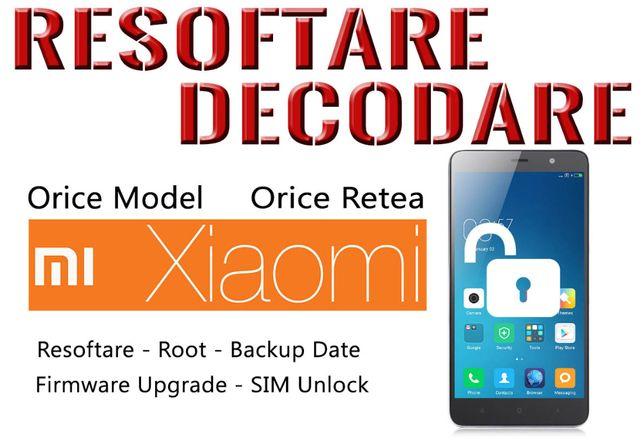 Decodare Resoftare Xiaomi OPPO Redmi Deblocare Vivo Meizu