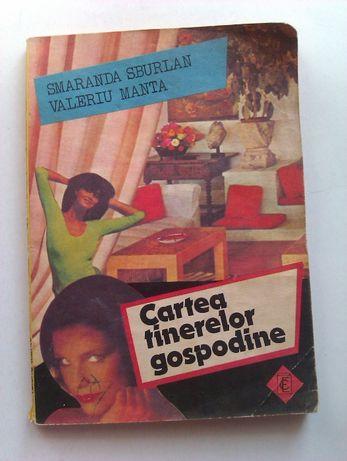 Cartea tinerelor gospodine - Smaranda Sburlan - Valeriu Manta 1988