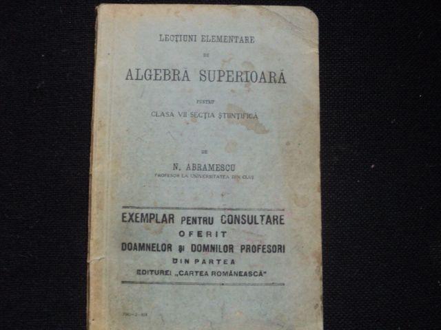 Lectiuni elementare de algebra superioara, 1934 Cluj-Napoca - imagine 1
