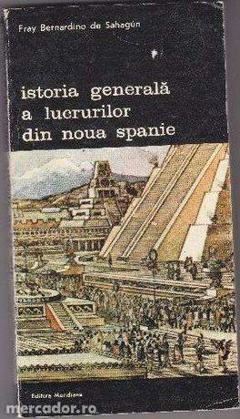 Istoria generala a lucrurilor din noua Spanie,Fray Bernardino de Sahag