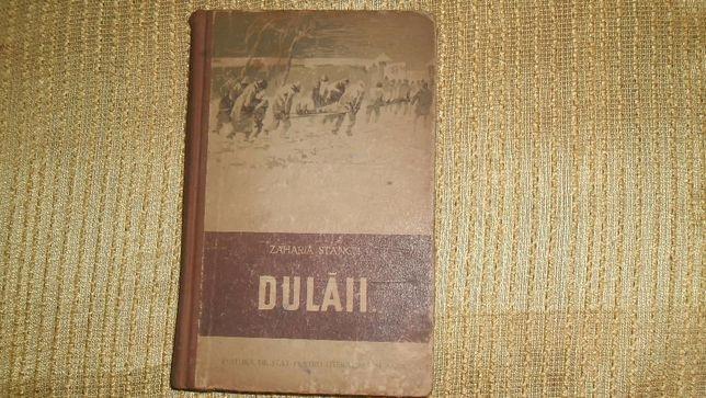 """Carte ,,Dulaii """" de Zaharia Stancu -1953"""