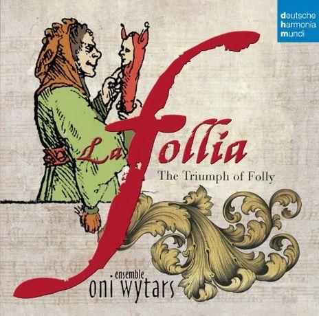 CD La follia - Oni Wytars - Deutsche Harmonia Mundi