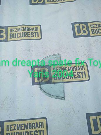 Geam Dreapta Spate Fix Toyota Yaris 2004