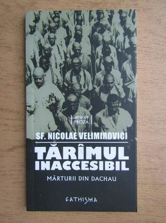 vand Taramul inaccesibil. Marturii din Dachau- Nicolae Velimirovici
