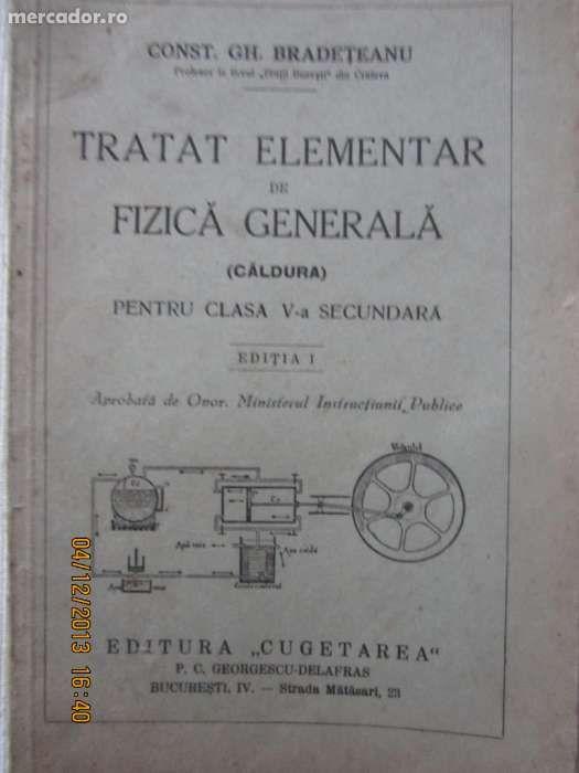 Carte veche Constantin Gh. Bradeteanu Tratat de Fizica Generala editia