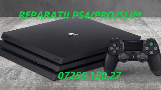 Reparatii/Service/playstation 4/Ps 4 slim/Ps4 Pro