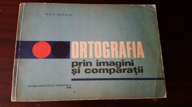 Carte veche-Ortografia prin imagini si comparatii, 1972 pt cls 2-4