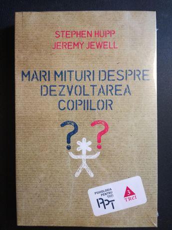Mari mituri despre dezvoltarea copiilor - Stephen Hupp, Jeremy Jewell