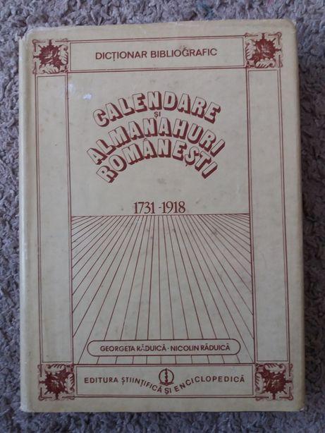 Calendare,almanahuri romanesti 1731-1918,dictionar bibliogr. G.Raduica