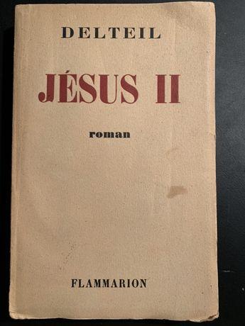 1947!!    Jésus II, Joseph DELTEIL  Prima editie! Tiraj 550 exemplare
