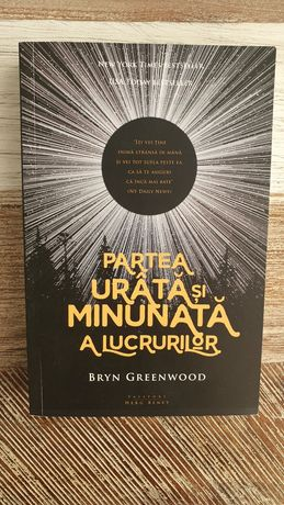 Bryn Greenwood - Partea urata si minunata a lucrurilor