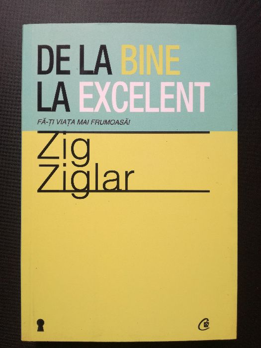 De la bine la excelent - Zig Ziglar