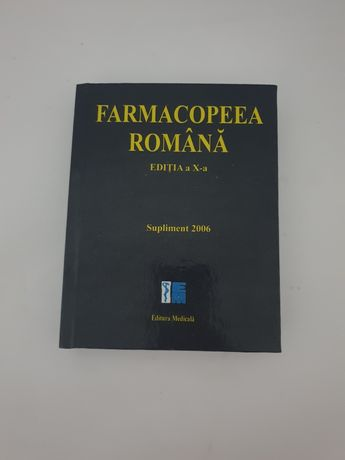 Supliment FARMACOPEEA ROMANA editia X 2000 2001 2004 2006