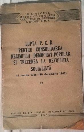 """Vând sau schimb carte""""Lupta P.C.R.pentru consolidarea regimului..."""""""