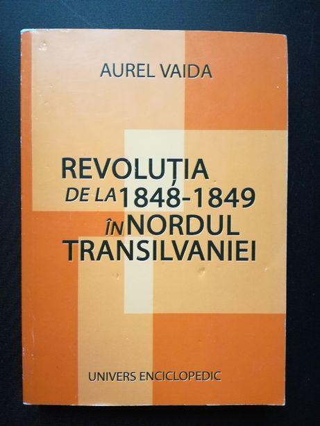 Revolutia de la 1848-1849 in Nordul Transilvaniei - Aurel Vaida