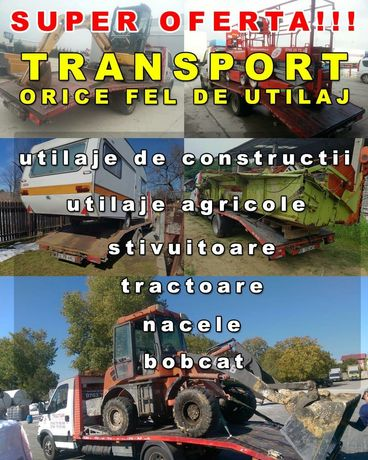 Transport utilaje,bobcat,mini excavator,stivuitor,nacela,caruta,moto