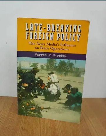 Warren P. Strobel, Late-Breaking Foreign Policy
