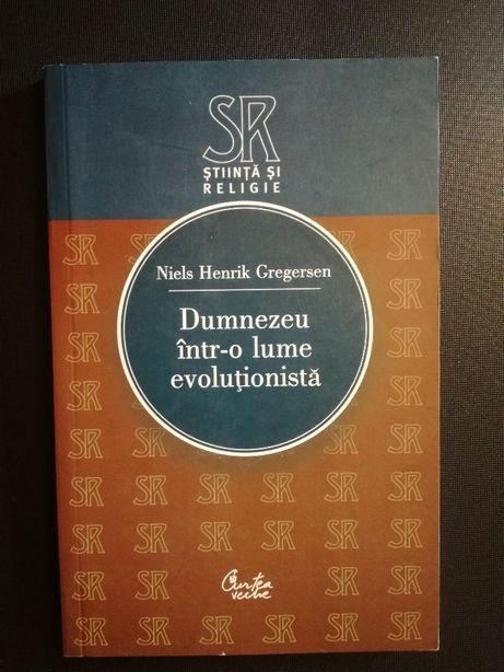Dumnezeu intr-o lume evolutionista - Niels Henrik Gregersen