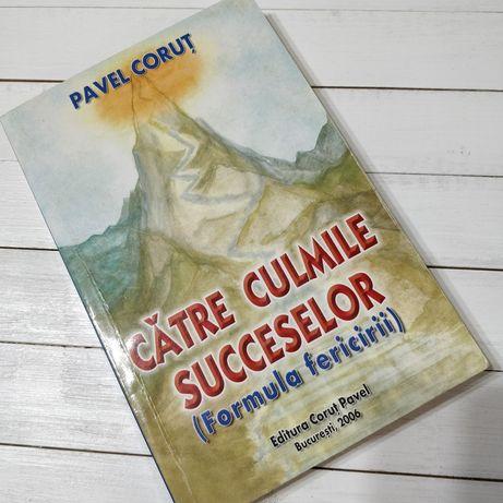 """Carte ,,Catre culmile succeselor"""" de Pavel Corut"""