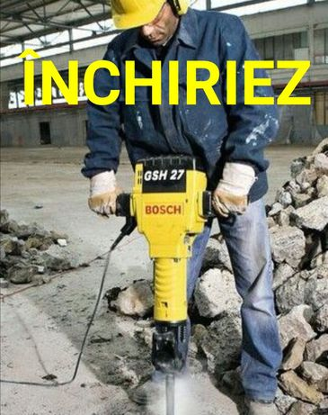 ÎNCHIRIEZ PICAMER Ciocan demolator sparg beton BOSCH GSH27 Makita etc