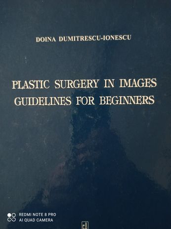 Chirurgie plastica/ Guidelines for beginners- Doina Dumitrescu