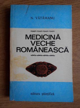 Medicina veche Romaneasca. Nicolae Vătămanu. Ed. Stiintifica '70