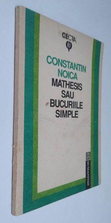 Constantin Noica Mathesis sau bucuriile simple