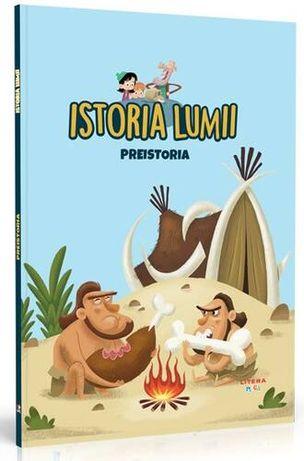 Istoria lumii - Preistoria (Litera Mica, 2021)