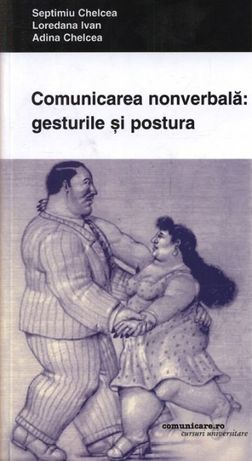 Septimiu CHELCEA & Colab -Comunicarea nonverbala: gesturile si postura
