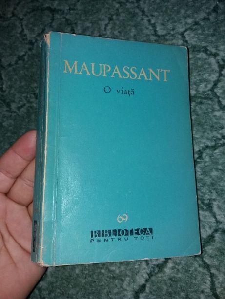 O viata - Guy de Maupassant colectia Biblioteca pentru toti