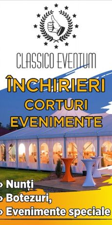 Cort nunti, botezuri, diverse evenimente pentru inchiriat