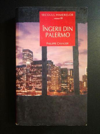 Secolul himerelor. Vol 3. Ingerii Din Palermo - Philippe Cavalier