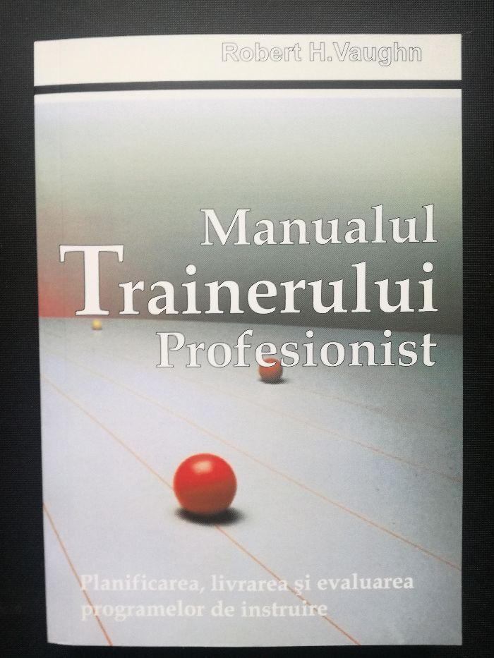 Manualul trainerului profesionist - Robert H. Vaughn
