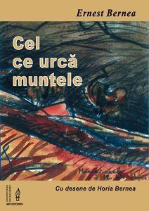 Vand Carte Cel ce urca muntele (ERNEST BERNEA) / NOUA