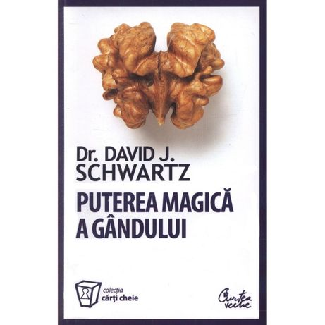Puterea magica a gandului – Editie revizuita - David J. Schwartz