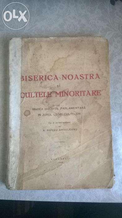 Carte Biserica Noastra si Cultele Minoritare 1928